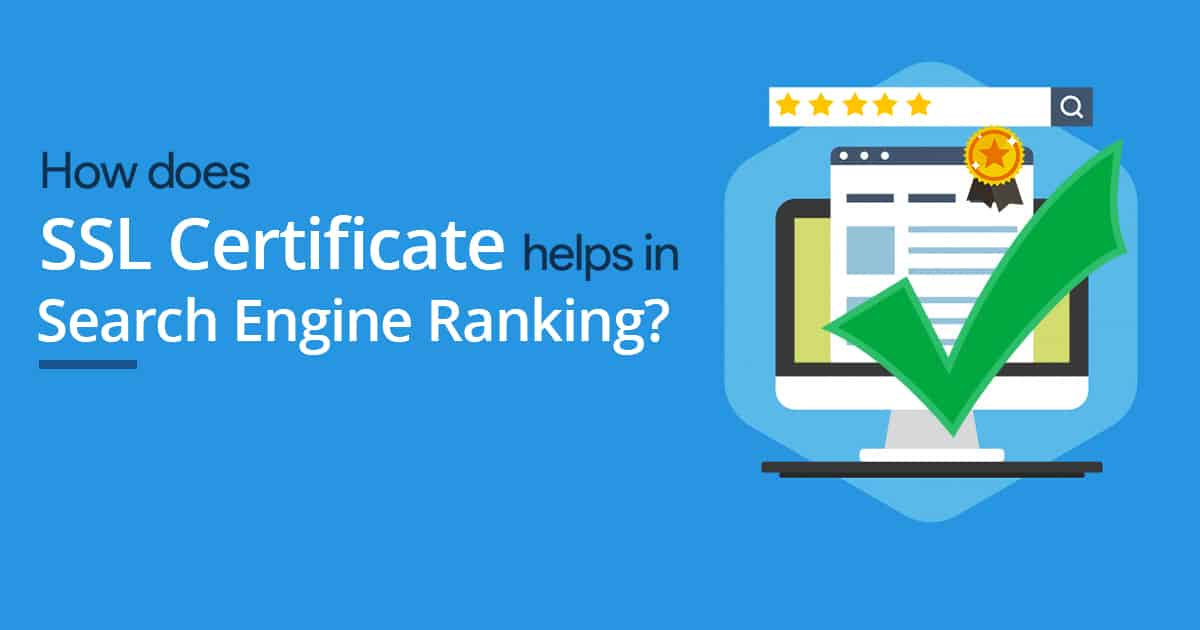 How does SSL Certificate Help in Search Engine Ranking?