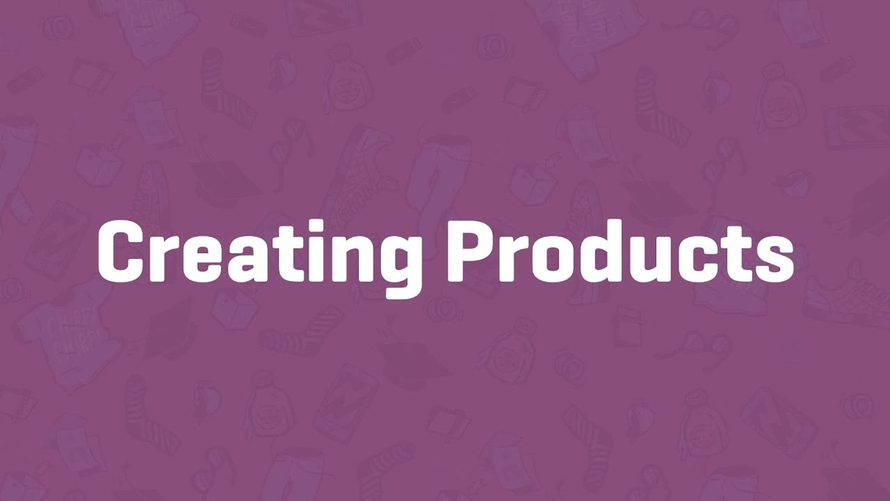 Creating Products in Woocommerce – Video
